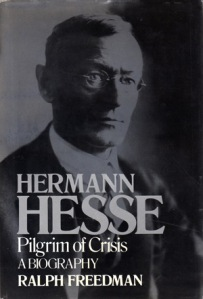 Hermann Hesse: Pilgrim of Crisis by Ralph Freedman
