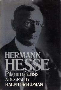 Hermann Hesse: Pilgrim of Crisis by Ralph Freedman