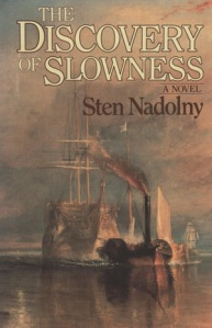 The Discovery of Slowness (Die Entdeckung der Langsamkeit) by Sten Nadolny, translated from German by Ralph Freedman