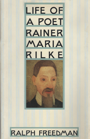 Life of a Poet: Rainer Maria Rilke, Farrar, Straus and Giroux, 1996