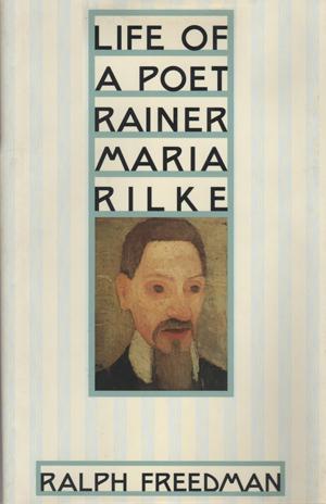 Life of a Poet: Rainer Maria Rilke, Farrar, Straus and Giroux, 1996