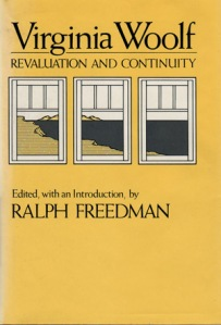 Virginia Woolf: Revaluation and Continuity (edited plus 2 contributions by Ralph Freedman)